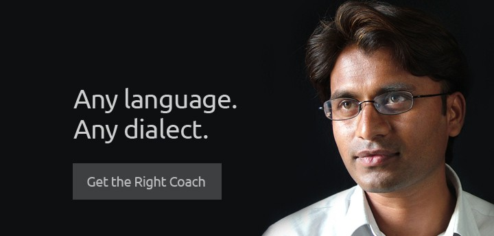 Accent Reduction for Any Language, Any Dialect. Get the Right Coach!