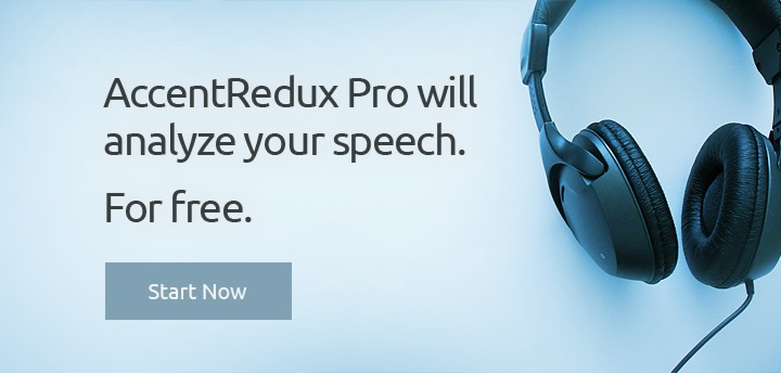 AccentRedux Pro will analyze your speech. For free.